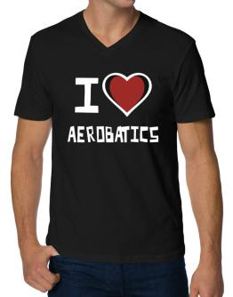 I Love Aerobatics V-Neck T-Shirt