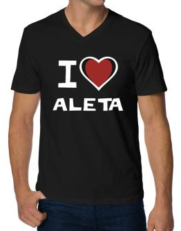 I Love Aleta V-Neck T-Shirt