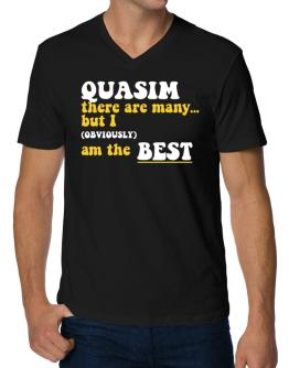 Quasim There Are Many... But I (obviously) Am The Best V-Neck T-Shirt