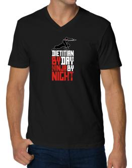 Dietitian by day ninja by night V-Neck T-Shirt