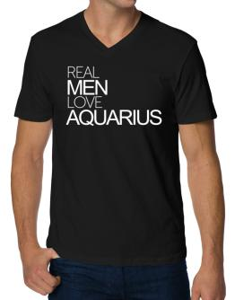 Real men love Aquarius V-Neck T-Shirt