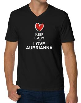 Keep calm and love Aubrianna chalk style V-Neck T-Shirt