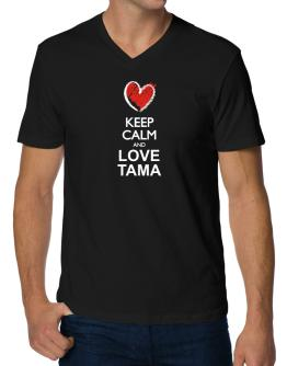 Keep calm and love Tama chalk style V-Neck T-Shirt