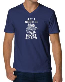 All I need is books and cats V-Neck T-Shirt