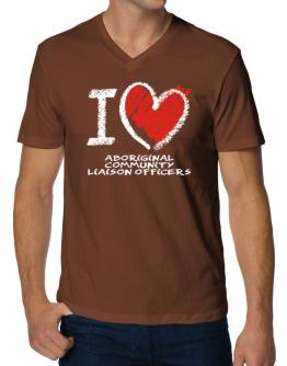 I love Aboriginal Community Liaison Officers chalk style V-Neck T-Shirt