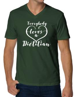 Everyone loves a Dietitian 2 V-Neck T-Shirt
