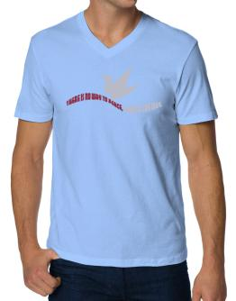 There Is No Way To Peace, Peace Is The Way V-Neck T-Shirt