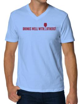 Drinks Well With Others V-Neck T-Shirt