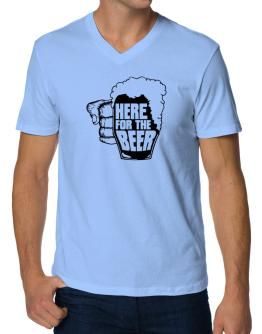 Here For The Beer V-Neck T-Shirt