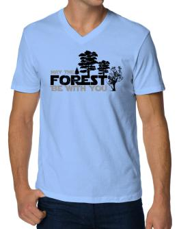 May the forest be with you V-Neck T-Shirt