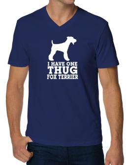 I have one thug Fox Terrier V-Neck T-Shirt