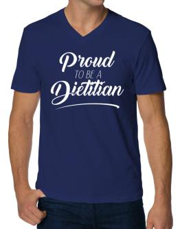 Proud to be an Dietitian V-Neck T-Shirt