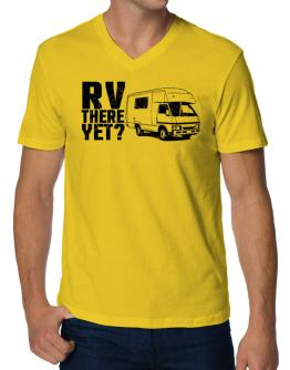RV there yet? V-Neck T-Shirt