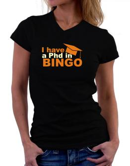 I Have A Phd In Bingo T-Shirt - V-Neck-Womens