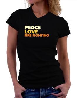 Peace Love Fire Fighting T-Shirt - V-Neck-Womens