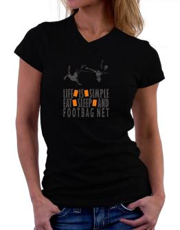 """ LIFE IS SIMPLE. EAT , SLEEP & Footbag Net "" T-Shirt - V-Neck-Womens"
