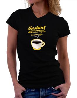 Instant Agricultural Microbiologist, just add coffee T-Shirt - V-Neck-Womens