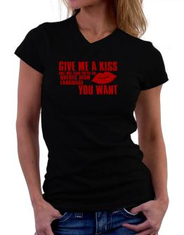 Give Me A Kiss And I Will Teach You All The Quebec Sign Language You Want T-Shirt - V-Neck-Womens