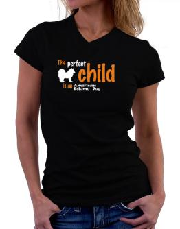 The Perfect Child Is An American Eskimo Dog T-Shirt - V-Neck-Womens