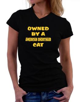 Owned By S American Shorthair T-Shirt - V-Neck-Womens
