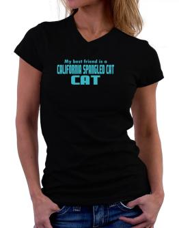 My Best Friend Is A California Spangled Cat T-Shirt - V-Neck-Womens