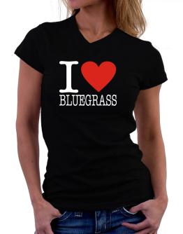 I Love Bluegrass T-Shirt - V-Neck-Womens