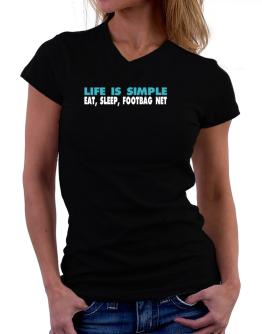 Life Is Simple . Eat, Sleep, Footbag Net T-Shirt - V-Neck-Womens