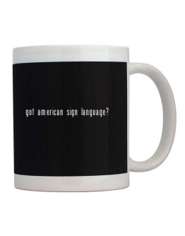 Got American Sign Language? Mug
