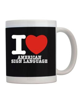 I Love American Sign Language Mug