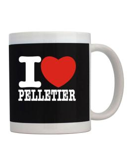 I Love Pelletier Mug