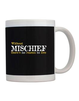 Without Mischief There