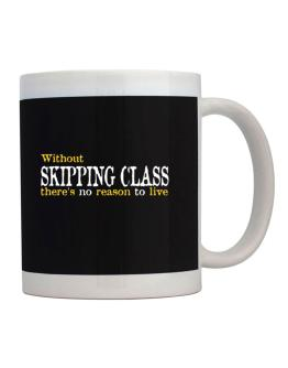 Without Skipping Class There