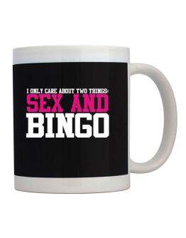 I Only Care About Two Things: Sex And Bingo Mug