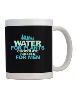 Water For Plants, Chocolate Soldier For Men Mug