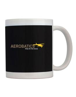 """ Aerobatics - Only for the brave "" Mug"