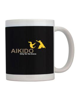 Aikido - Only For The Brave Mug