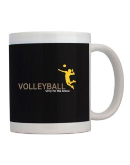 Volleyball - Only For The Brave Mug