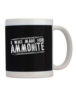 I Was Made For Ammonite Mug