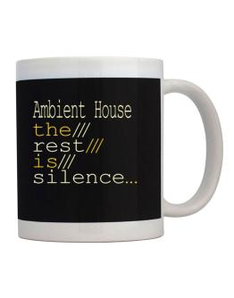 Ambient House The Rest Is Silence... Mug