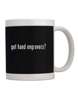 Got Hand Engravers? Mug