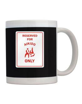 """ RESERVED FOR Aikido ONLY "" PARKING SIGN Mug"