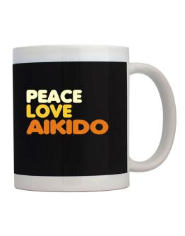 Peace , Love And Aikido Mug