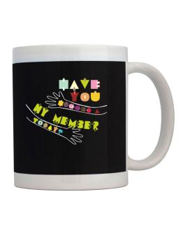 Have You Hugged A Hy Member Today? Mug