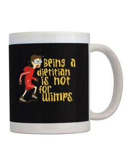 Being A Dietitian Is Not For Wimps Mug