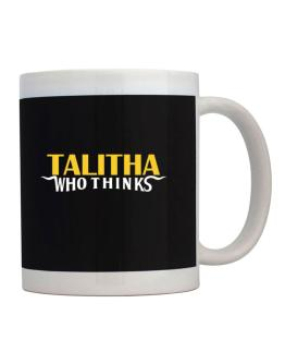Talitha Who Thinks Mug