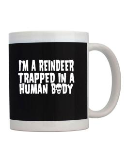 I Am Reindeer Trapped In A Human Body Mug
