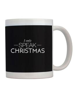 I only speak Christmas Mug