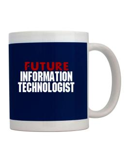 Future Information Technologist Mug