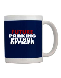 Future Parking Patrol Officer Mug