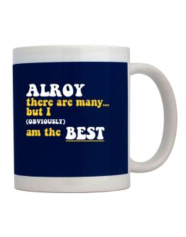Alroy There Are Many... But I (obviously) Am The Best Mug